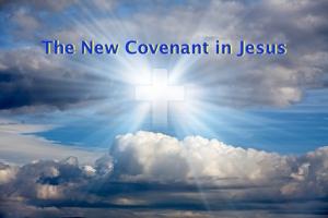 New Covenant in Jesus