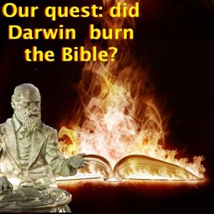 The quest: did Darwin burn the Bible?  copy