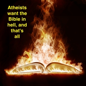 Atheists want Bible in hell