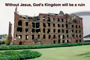 No Jesus, Kingdom a ruin