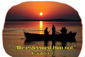Jesus not esteemed