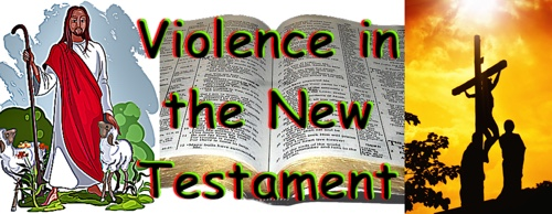 What about violence in the New Testament?