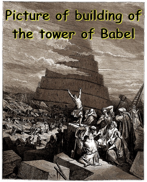 The remarkable relevance of the Tower ofBabel